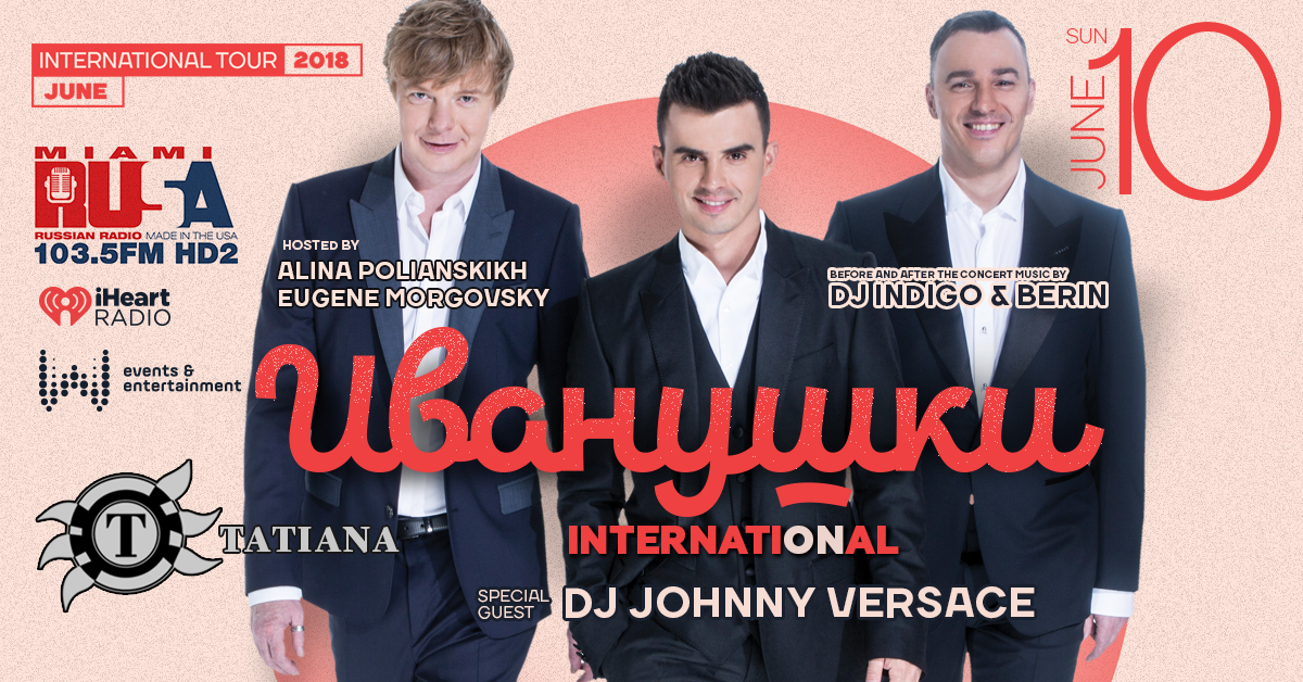 ИВАНУШКИ International - 10 june MIAMI